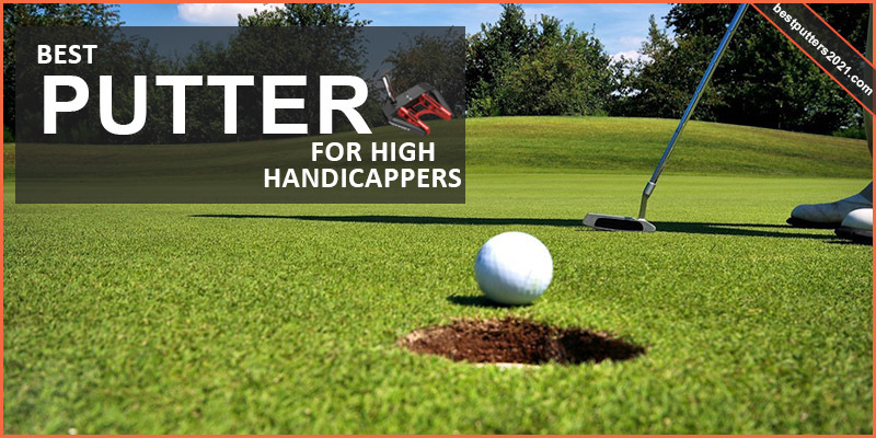 Best Putter for High Handicappers