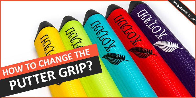 how to change the putter grip