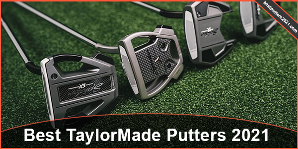 Best TaylorMade Putters 2021