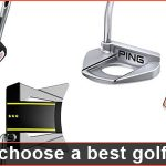 How to Choose a Best Putter for Golf?