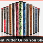 7 Different Putter Grips you should Try
