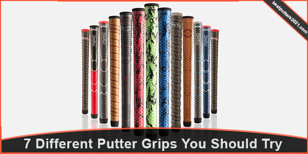 7 Different Putter Grips you should Tr