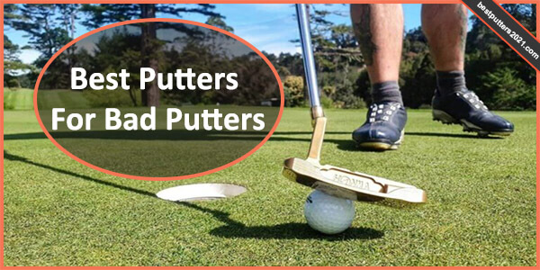 Best Putters For Bad Putter