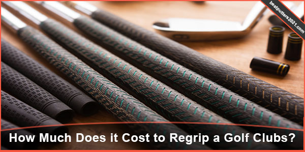 How Much Does it Cost to Regrip Golf Club
